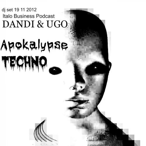 Free Download - Dandi & Ugo dj set - Techno Apokalypse - 11 2012 Italo Business Podcast plus video