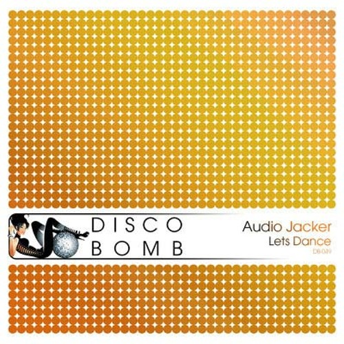 Audio Jacker - Lets Dance (Original Mix) (Disco Bomb) ** Out now**