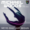 Michael Woods feat. Ester Dean - We've Only Just Begun - (Extended Mix)