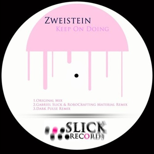Zweistein - Keep On Doing (Dark Pulse Remix)-(Cut) OUT ON SLICK RECORDS !!!