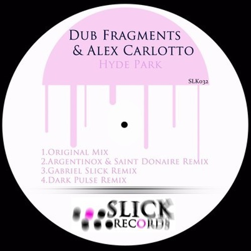 Dub Fragments & Alex Carlotto - Hyde Park ( Dark Pulse Remix ) OUT ON BEATPORT !!!