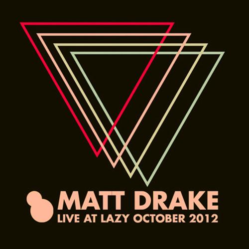 Matt Drake Live at Lazy (October 2012)