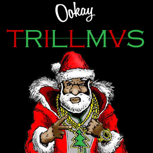Ookay - Trillmas ///CLICK BUY 4 FREE DOWNLOAD///