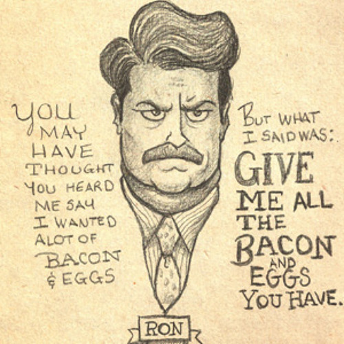 Bacon and Eggs-Ron Swanson
