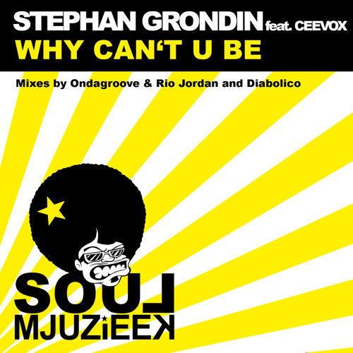 OUT NOW! Stephan Grondin feat. Ceevox - Why Can't U Be (Diaboliko Remix)