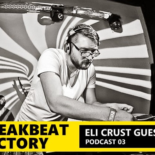 Eli Crust mix for Breakbeat Factory Podcast 2012