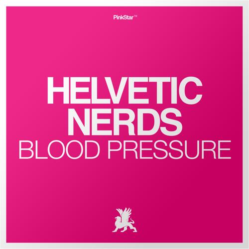 Helvetic Nerds - Blood Pressure (EDX & Leventina Radio Mix)