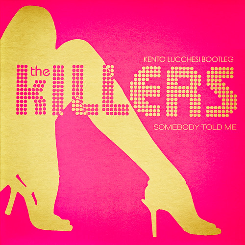 DOWNLOAD // The Killers - Somebody Told Me (Kento Lucchesi Remix) // DOWNLOAD