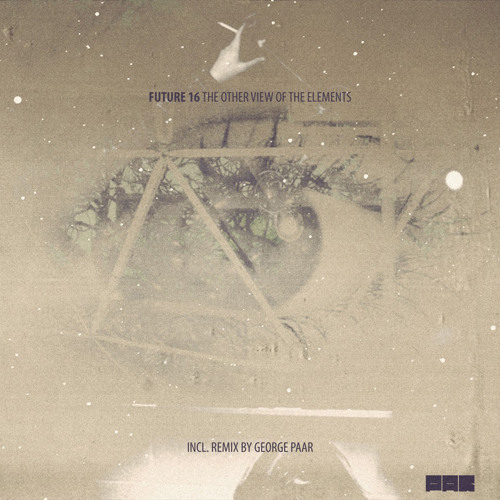 PAR 23: Future 16 - The Other View of The Elements incl. rmx by George Paar