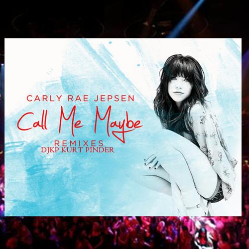 Carly Rae Jepsen Call Me Maybe remix mixed by DJ Kurt Pinder