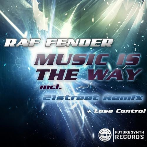 Raf Fender - Music Is The Way (21street Remix) // Future Synth Records