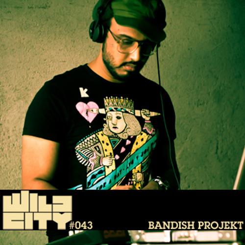 Wild City #043 - Bandish Projekt