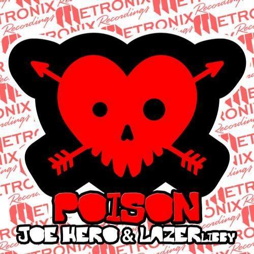 Joe Hero ft. LAZERlibby - Poison (SayWut Remix)