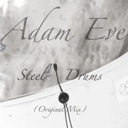 Adam Eve - Steel Drums (Original Mix)