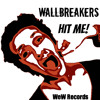 **FREE DOWNLOAD** WallBreakers - Hit Me! (Original Mix)
