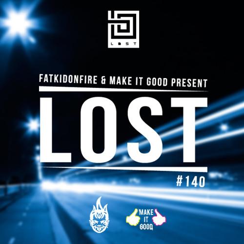 MakeItGood x FatKidOnFire #140 - Lost (Part One)