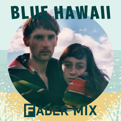 Blue Hawaii FADER mix