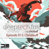 Deeptech.fm with Christauff - Episode 013 feat. Christauff [Dark Deep Tech House]