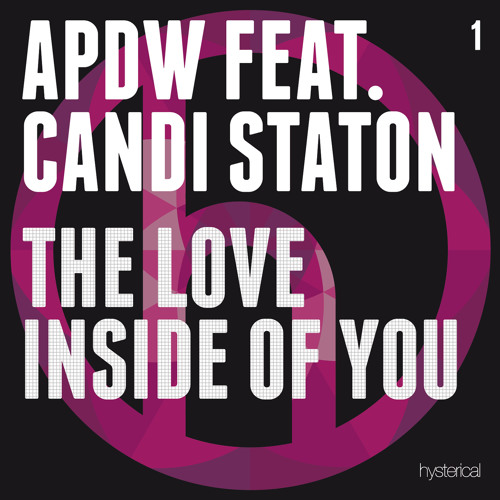 The Love Inside Of You Feat. Candi Staton (Rickie Snice Edit) [Hysterical] ((OUT NOW ON BEATPORT))