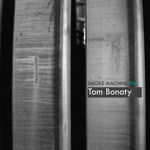Smoke Machine Podcast 067 Tom Bonaty