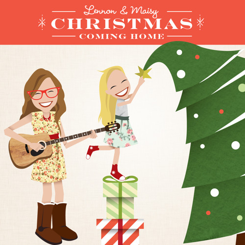 Lennon & Maisy - Christmas Coming Home