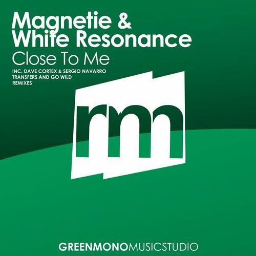 Magnetie & White Resonance - Close To Me (Dave Cortex & Sergio Navarro Remix)