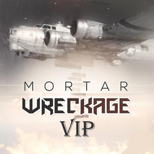 Wreckage VIP by Mortar