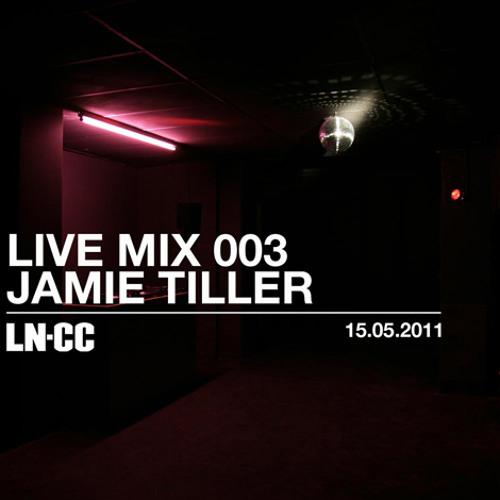 LN-CC Live Mix 003 - Jamie Tiller