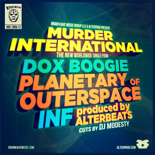 Murder International Dox Boogie Ft Planetary (Outerspace) & Inf, Cutz Dj Modesty Prod Alterbeats