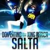 Daftar Lagu SALTA - KING AFRICA Feat DON LATINO  (PROD. SAMMY) mp3 (7.46 MB) on topalbums