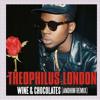 Theophilus London - Wine & Chocolates (andhim rmx)