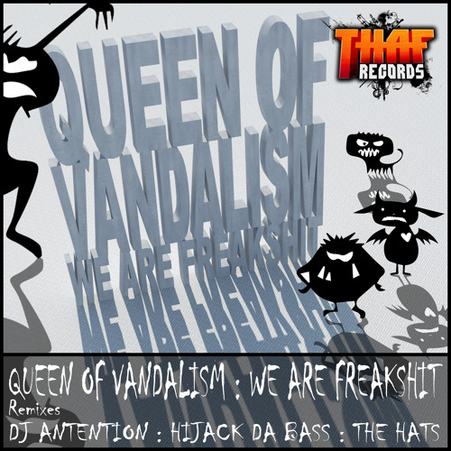 Queen Of Vandalism - We Are Freakshit (Hijack Da Bass Remix) out by THaF Records