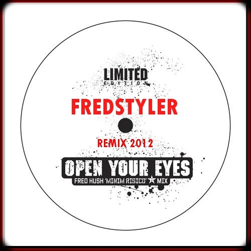 Open Open Your Eyes - ( remix 2012 Fredstyler)132BPM