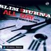 Slim Burna - All Day f. Bukwild Da Ikwerrian