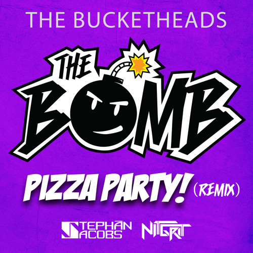 The Bucketheads - The Bomb (Pizza Party Remix) Moomba VIP