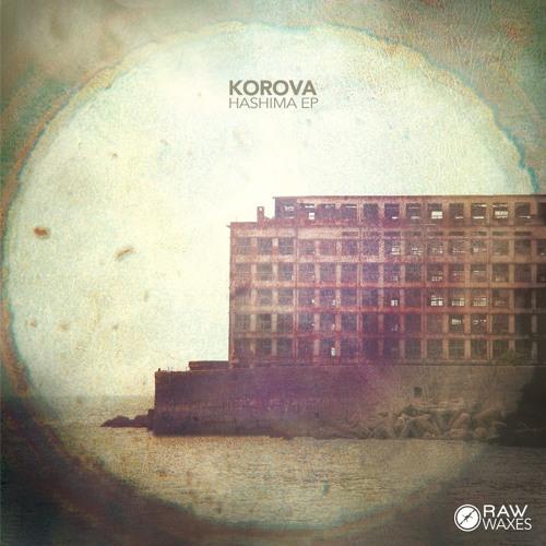 Korova Hashima Ep + Mike Parker Remix on Raw Waxes