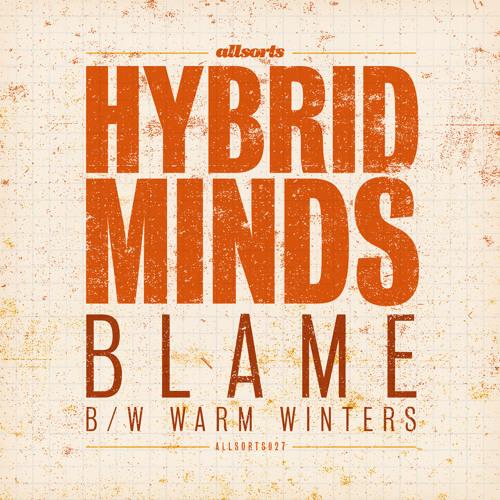 Hybrid Minds - Blame [Allsorts]