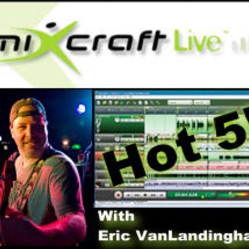 Mixcraft Live Hot 5 - Episode 9