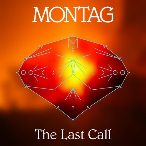 Montag - The Last Call