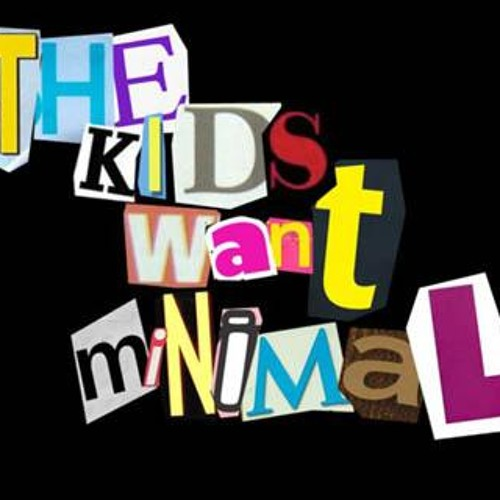 The Kids Want MNML (dj set)