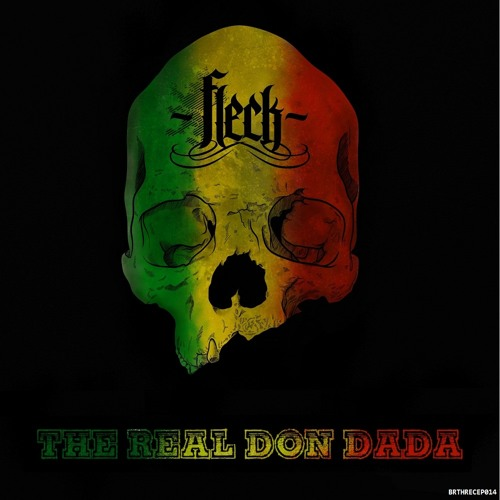 "FLeCK - ""The real Don Dada"""