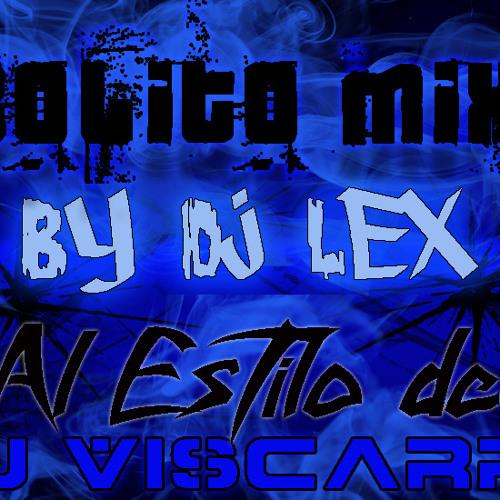 Bolito Mix estilo Dj Viscarra by Dj Lex E.R