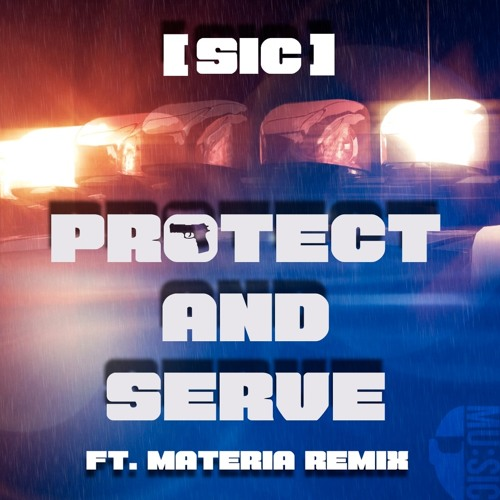 [sic] - Protect and Serve (Original & Materia remix) [MU-SIC003]