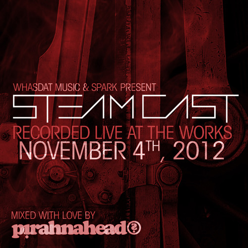 Pirahnahead: STEAMCAST [November 4, 2012]
