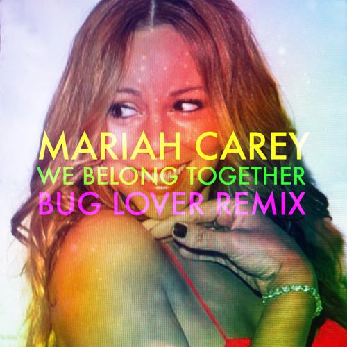Mariah Carey - We belong together (Bug Lover Remix)