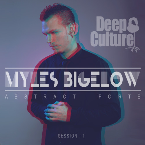 Myles Bigelow - Abstract Forte EP (Deep Culture Music)