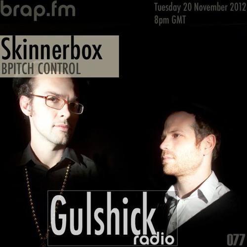 The Gulshick Radio | Ep.77 | Skinnerbox