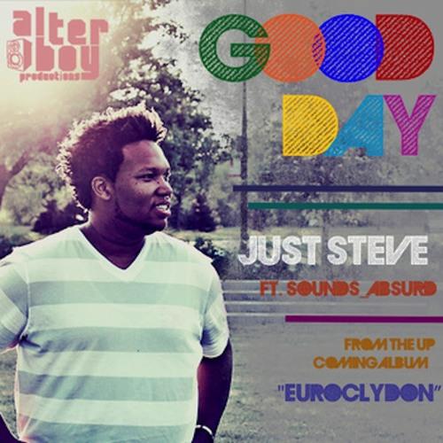 Just Steve - Good Day Ft. Sounds Absurd