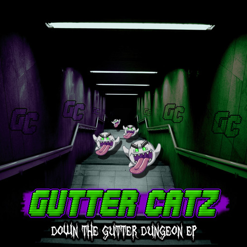 Gutter Catz - Hungry & Haunted (Down The Gutter Dungeon EP) [FREE DOWNLOAD]