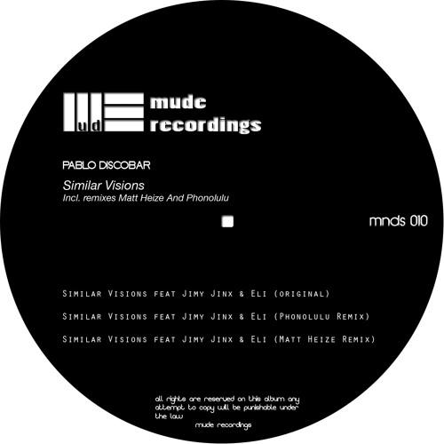 Pablo Discobar Feat. Jimy Jinx & Eli - Similar Visions (Incl. Phonolulu & Matt Heize Remixes)